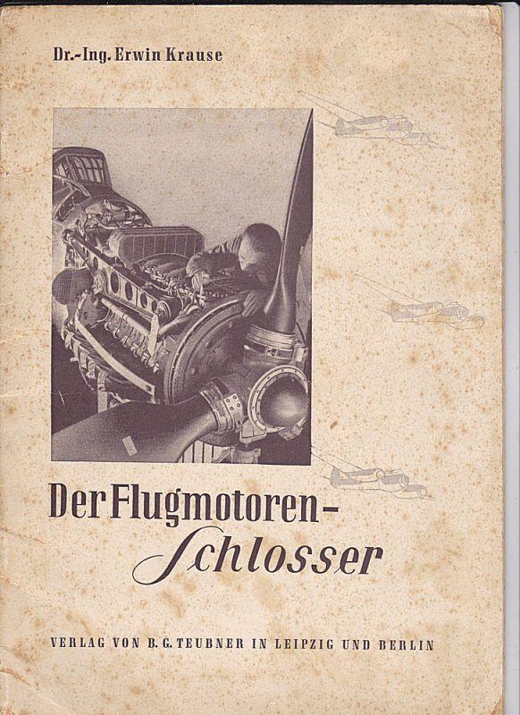 Krause, Erwin Der Flugmotoren-Schlosser, Eine kleine Berufskunde
