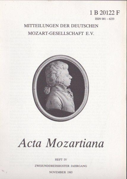 Valentin, Erich (Ed.) Acta Mozartiana 32. Jahrgang, Heft 4, November 1985, Mitteilungen der deutschen Mozart-Gesellschaft eV