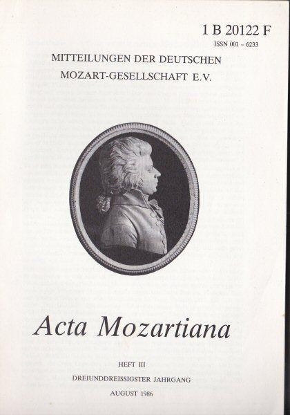 Valentin, Erich (Ed.) Acta Mozartiana 33. Jahrgang, Heft 3, August 1986, Mitteilungen der deutschen Mozart-Gesellschaft eV
