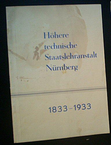 Deuerlein, Ernst Festschrift zur Hundertjahrfeier der staatlichen technischen Lehranstalten in Nürnberg, 1833 - 1933