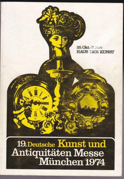 Haus der Kunst 19. Deutsche Kunst und Antiquitäten Messe, München 1974