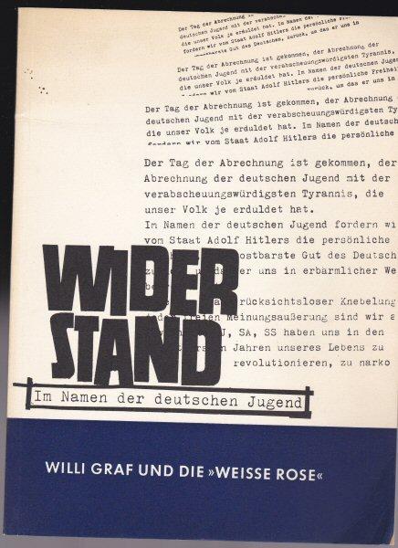 Vielhaber, Klaus Widerstand im Namen der deutschen Jugend, Willi Graf und die Weiße Rose