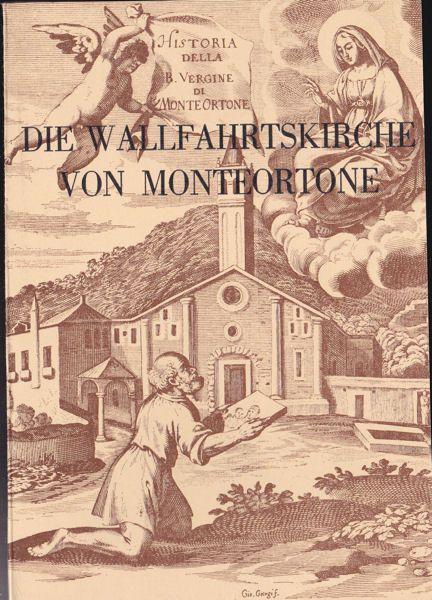 Ambrosini, Gianfranco Die Wallfahrtskirche von Monteortone