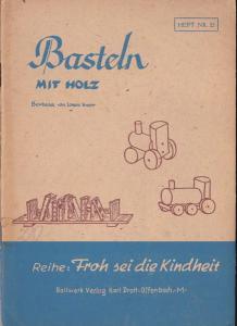 Knorr-Krailling, Lorenz (bearbeitet von) Basteln mit Holz