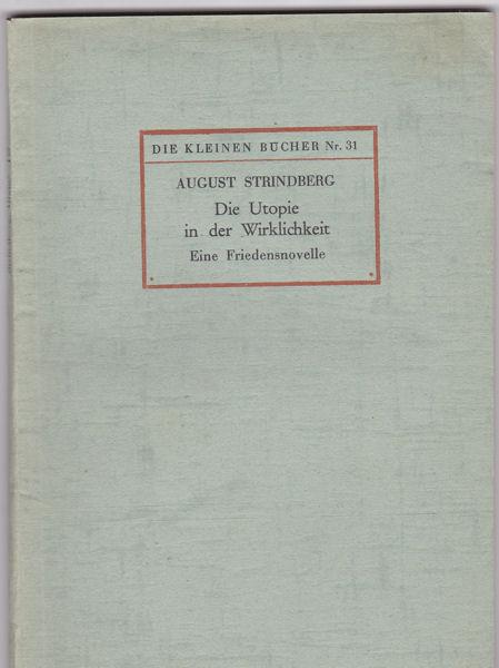 Strindberg, August Die Utopie in der Wirklichkeit, Eine Friedensnovelle