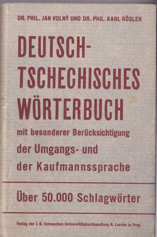 Volny, Jan & Rösler, Karl Deutsch-Tschechisches Wörterbuch, Mit besonderer Brücksichtigung der Umgangs- und der Kaufmannssprache