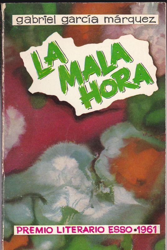 Marquez, Gabriel Garcia La Mala Hora (Premio Literario Esso, 1961)