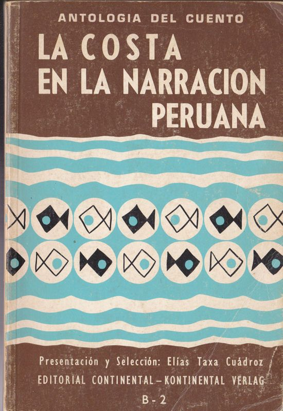 Cuadroz, Elias Taxa (Ed.) La Costa en la Narracion Peruana, Antologia del Cuento