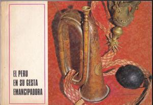 Policia Tecnica El Peru en su Gesta Emancipadora, Revista de Policia Tecnica, Numero Extraordinario, Ano 36, Julio 1971