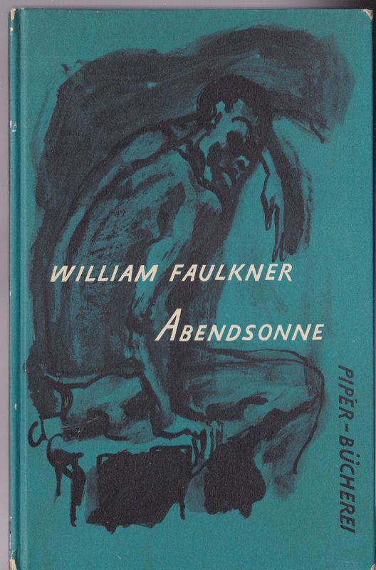Faulkner, William Abendsonne, Drei Erzählungen