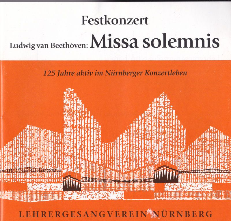 Weber, Heinrich (Ed.) Festkonzert, Ludwig van Beethoven: Missa solemnis, zum 125jährigen Bestehen des Lehrersamgvereins Nürnberg