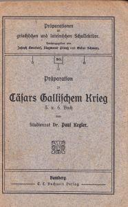 Kegler, Paul Präparation zu Cäsars Gallischem Krieg, 5. und 6. Buch