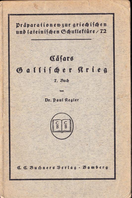 Kegler, Paul Präparation zu Cäsars Gallischem Krieg, 7. Buch