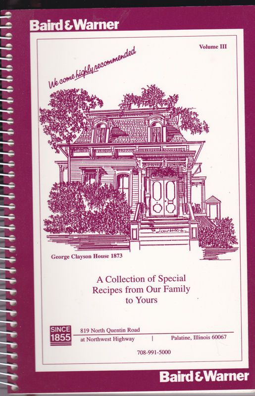 Baird & Warner A Collection of Special Recipes from our Family to yours, Volume 3