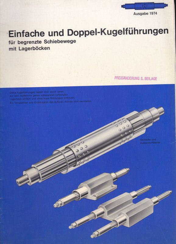 Hans Worm Einfache und Doppel-Kugelführungen für begrenzte Schiebewege mit Lagerböcken, Ausgabe 1974