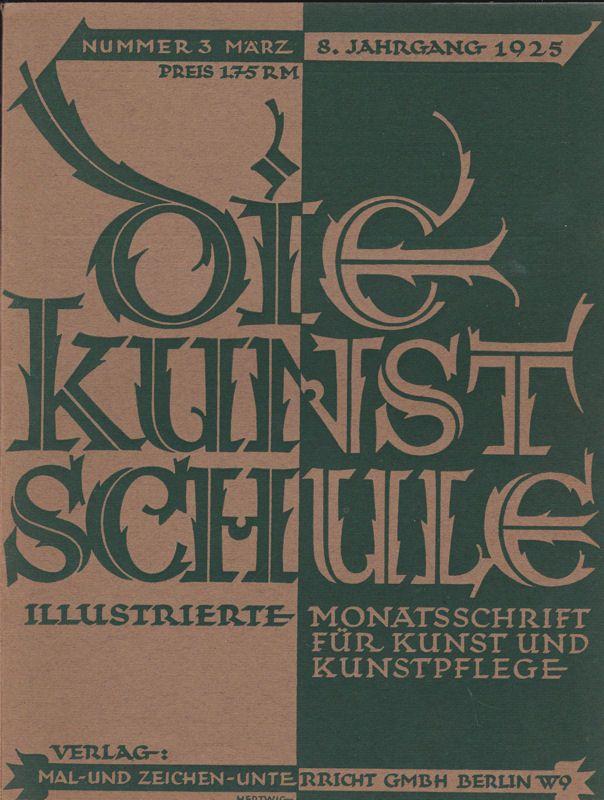 Meru, Johannes & Müller, Fedor (Eds.) Die Kunst-Schule März 1925, Illustrierte Monatsschrift for Kunst und Kunstpflege