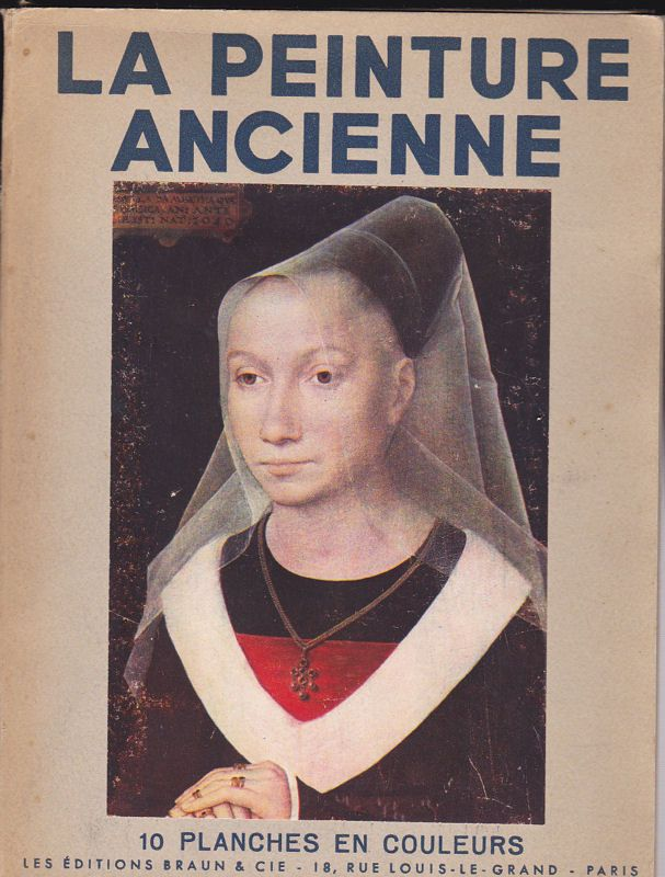 Editions Braun La Peinture Ancienne, 10 Planches en Couleurs