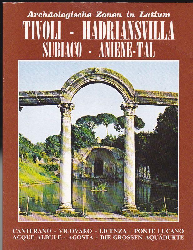 Lazio, Regione Tivoli, Hadriansvilla, Subiaco, Aniene-Tal, Archäologische Zonen in Latium 4