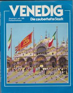 Castro, Lino (Text) Venedig, Die zauberhafte Stadt, Illustriert mit 108 Farbaufnahmen