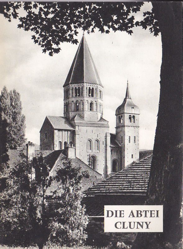 Chagny, Andre (Text) Die Abtei Cluny