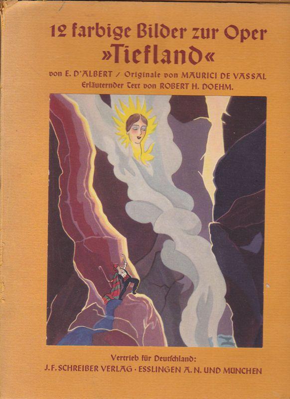 Vassal, Maurici de (Bilder) & Doehm, Robert H (erläuternder Text) 12 farbige Bilder zur Oper 'Tiefland' von E D'Albert