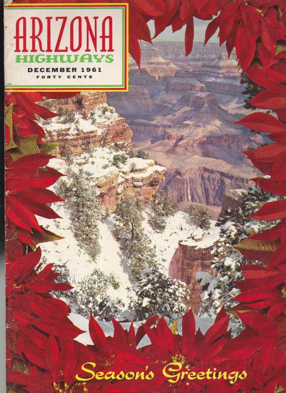 Carlson, Raymond (Ed.) Arizona Highways, December 1961, Vol. 37 No. 12