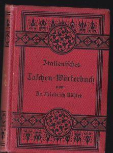 Kühler, Friedrich Italienisches Taschen-Wörterbuch, Italienisch-Deutsch, Deutsch-Italienisch
