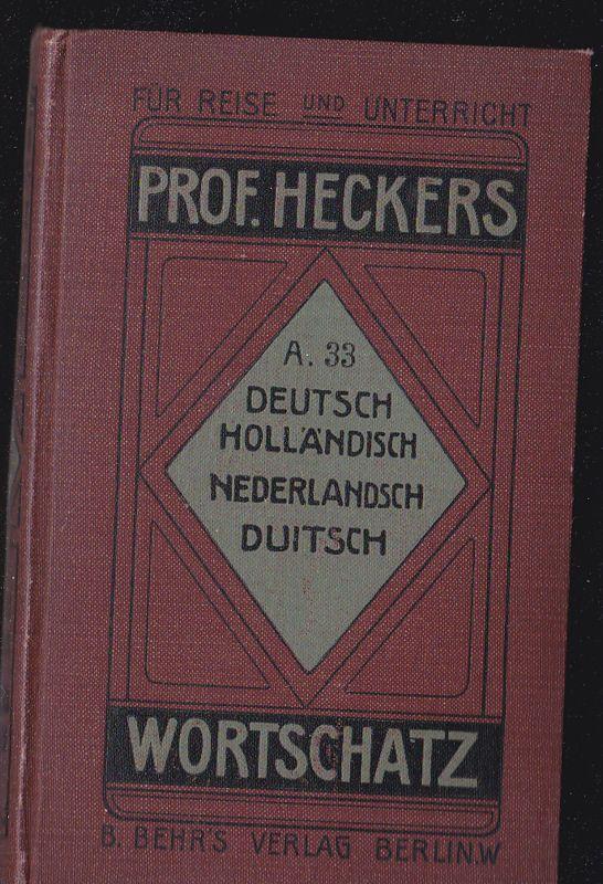 Hecker, Oscar & Camp, A Systematischer geordneter Deutsch-Holländischer Wortschatz, Mit Aussprachehilfe