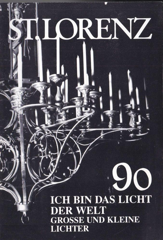Althaus, Gerhard & Stolz, Georg (Hrsg.) St. Lorenz '90, Ich bin das Licht der Welt, Grosse und kleine Lichter (NF Nr. 35, Juli 1990)