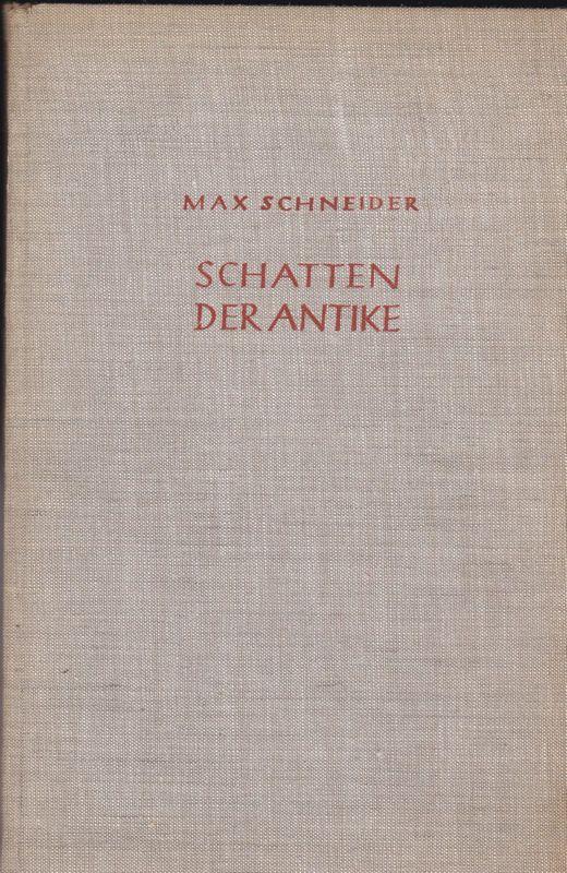 Schneider, Max Schatten der Antike
