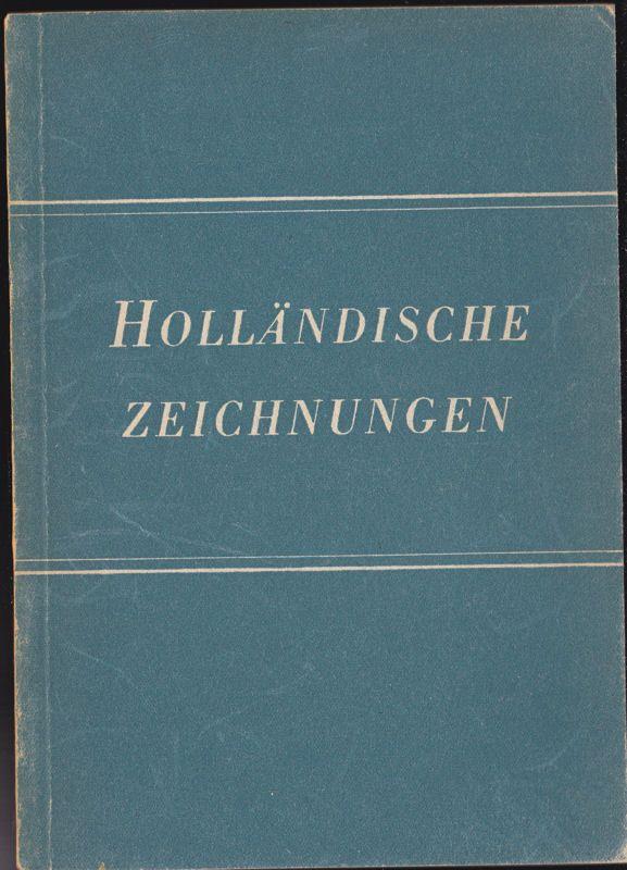 Möhle, Hans Holländische Zeichnungen