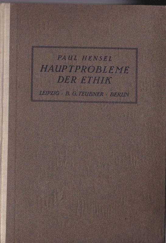 Hensel, Paul Hauptprobleme der Ethik, Neun Vorträge