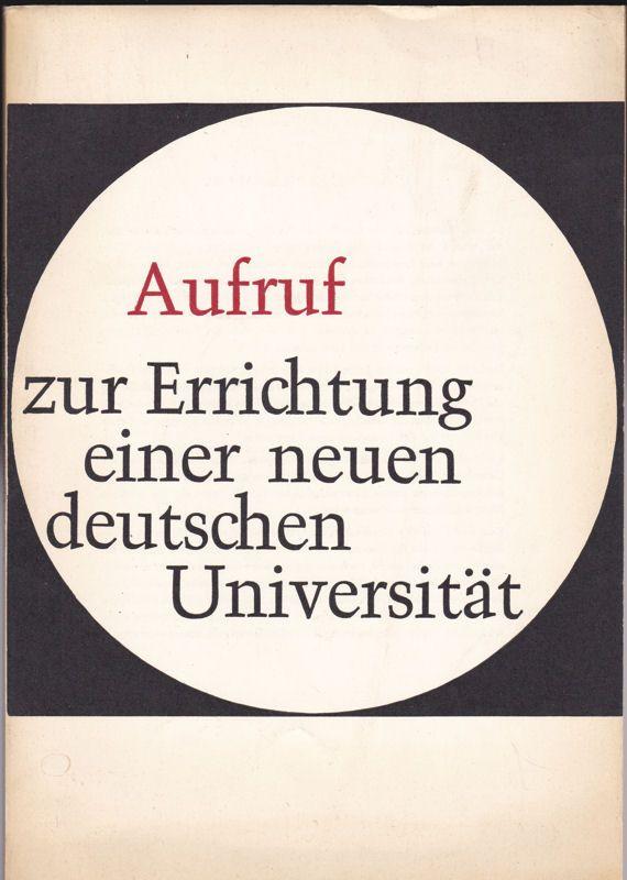 Wissenschaftliche Gesellschaft für eine neue deutsche Universität eV Aufruf zur Errichtung einer neuen deutschen Universität
