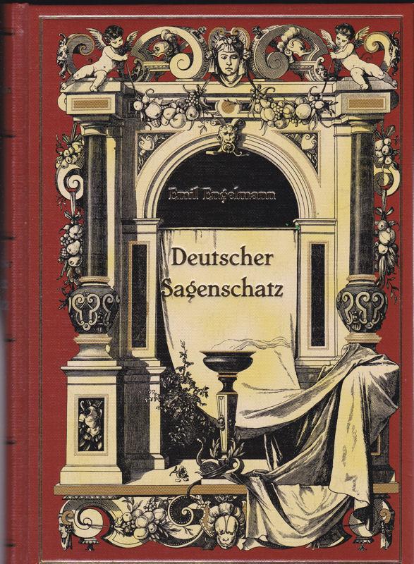 Engelmann, Emil Deutscher Sagenschatz
