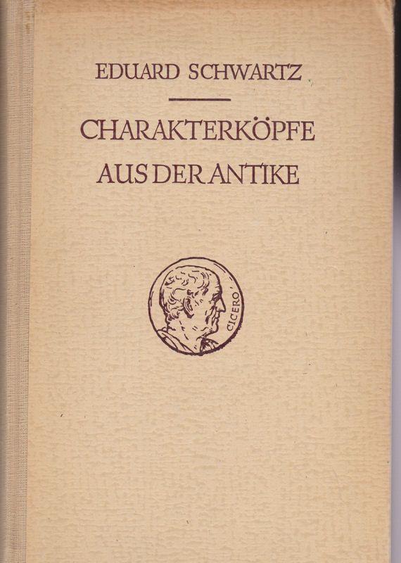 Schwartz, Eduard Charakterköpfe aus der Antike