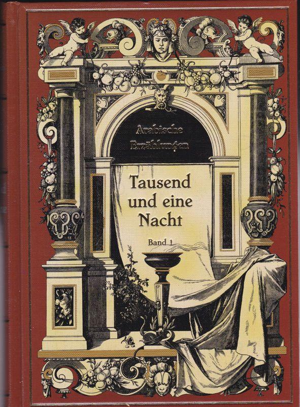 Weil, Gustav (Übersetzer) Tausend und eine Nacht Band 1, Arabische Erzählungen