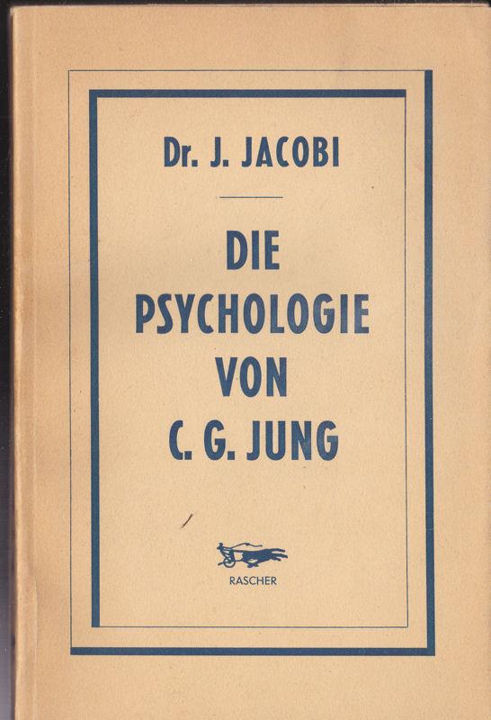 Jacobi, J Die Psychologie von CG Jung, Eine Einführung mit Illustartionen