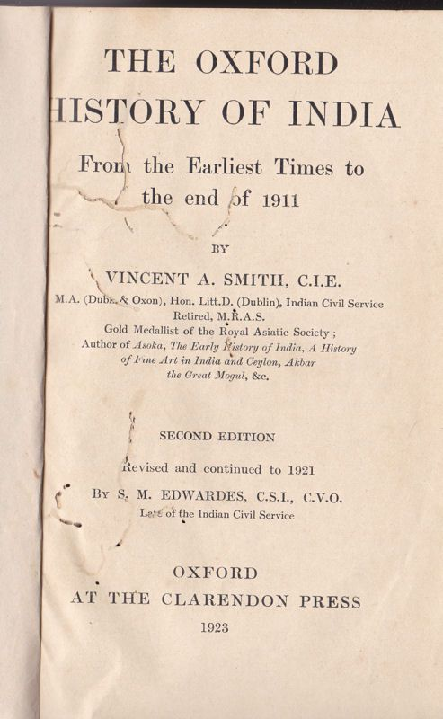 Smith, Vincent A The Oxford History of India, From the earliest times to the end of 1911