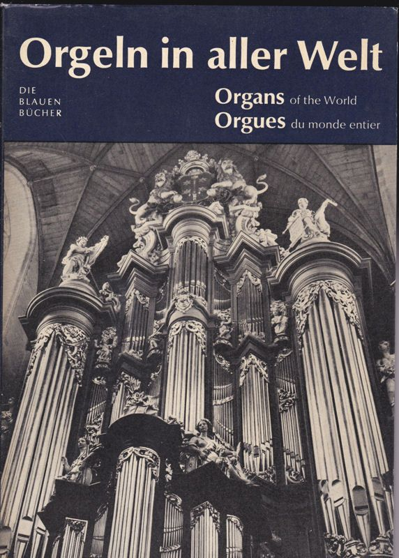 Haacke, Walter Organs of the World (Orgeln in aller Welt, Orgues du monde entier)