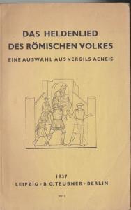Vergil Das Heldenlied des römischen Volkes, Eine Auswahl aus Vergils Aeneis