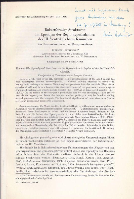Leonhardt, Helmut Bukettförmige Strukturen im Ependym der Regio hypothelemica des 3. Ventrikles beim Kaninchen