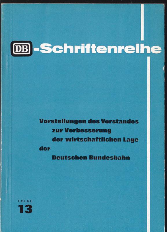 Ossig, Friedrich (Ed.) Vorstellungen des Vortandes zur Verbesserung der wirtschaftlichen Lage der Deutschen Bundesbahn