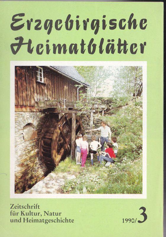Arnold, Günther (Ed.) Erzgebirgische Heimatblätter 1990, Heft 3