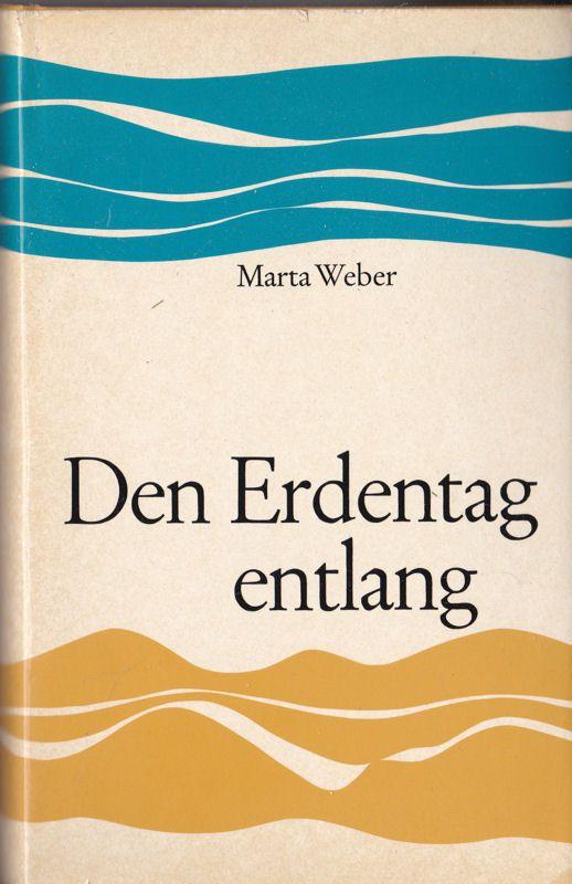 Weber, Marta Den Erdentag entlang