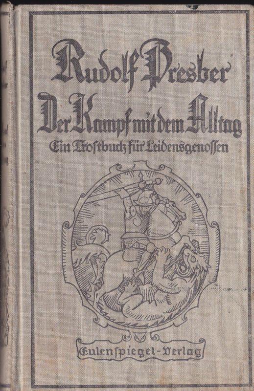 Presber, Rudolf Der Kampf mit dem Alltag, Ein Trostbuch für Lebensgenossen