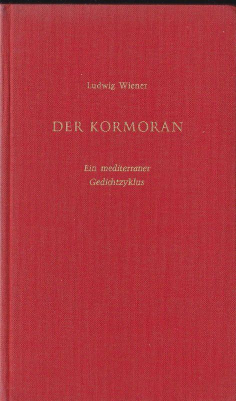 Die Kormoran, Ein mediterraner Gedichtzyklus Wiener, Ludwig