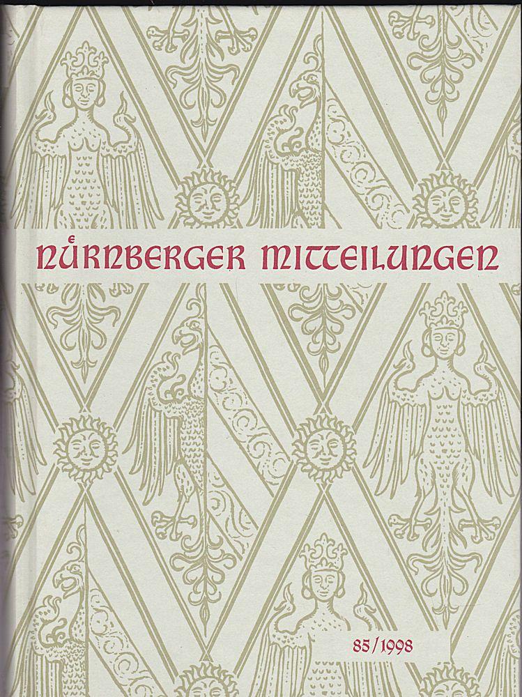 Diefenbacher, Michael, Fischer-Pache, & Fleischmann, Peter (Eds.) Nürnberger Mitteilungen MVGN 85 / 1998, Mitteilungen des Vereins für Geschichte der Stadt Nürnberg