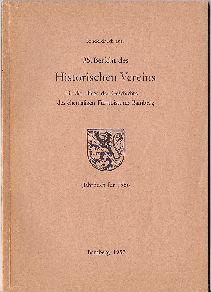 Jakob, Hans et Al Kleine Beiträge aus dem 95. (1956) Bericht des Historischen Vereins für die Pfelge der Geschichte der ehemaligen Fürstentums Bamberg