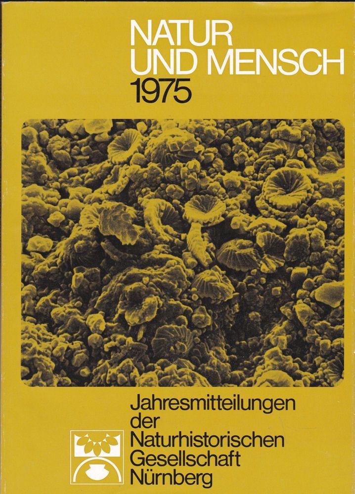 Lindner, Manfred (Ed.) Natur und Mensch 1975, Jahresmitteilungen der Naturhistorischen Gesellschaft Nürnberg