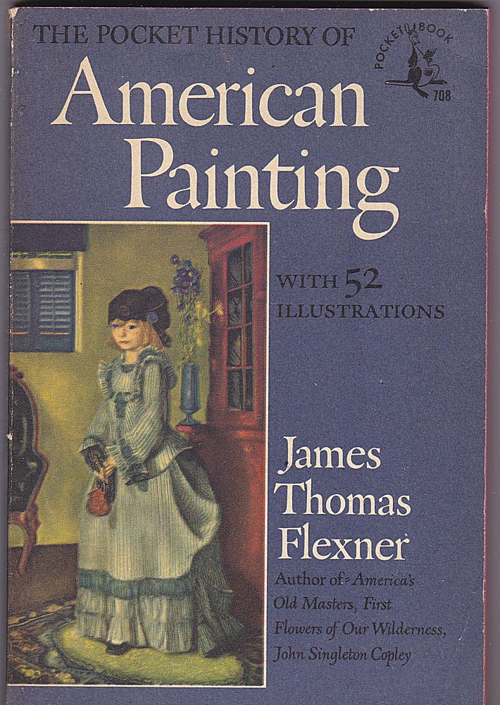 Flexner, James Thomas The Pocket History of American Painting